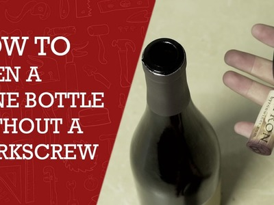 How to Open a Wine Bottle Without a Corkscrew |  DIY Cool Tips to Open a Wine Bottle