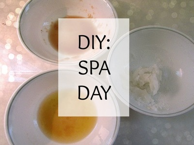 3 Diy Spa Day Treatments!