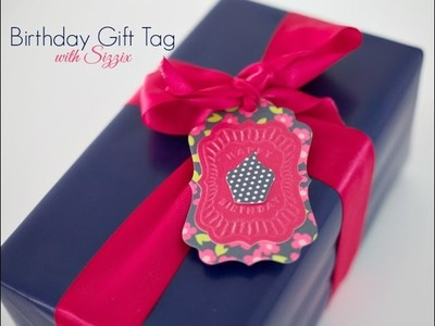 Birthday Gift Tag | Sizzix DIY Parties & Events