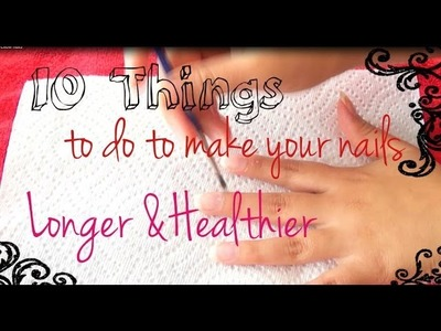 DIY: 10 Things To Do to Make Nails Long and Healthy:)