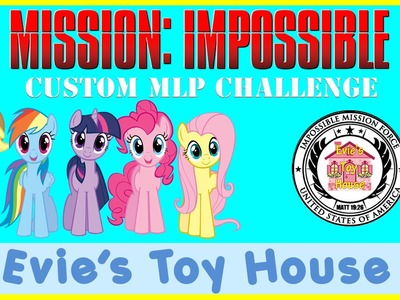 DIY Custom My Little Pony Vinyl - Mission Impossible Challenge   Evies Toy House