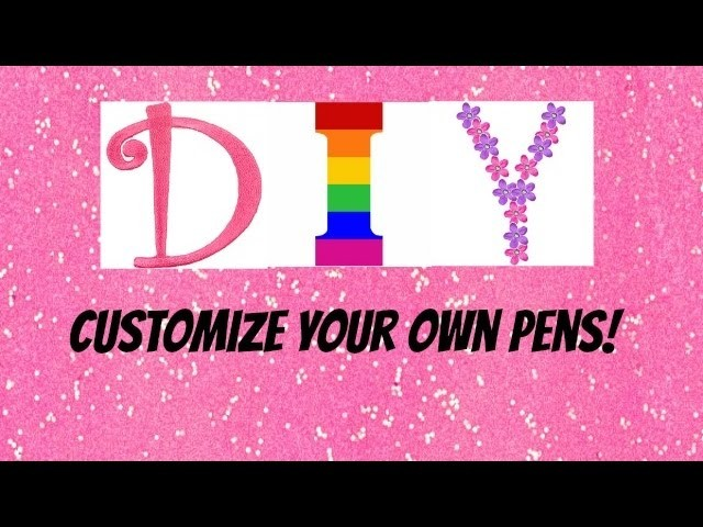 DIY how to make your own custom pens