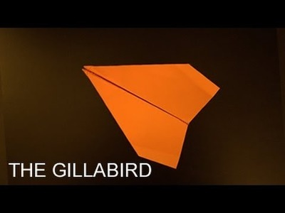 Paper Airplanes | How To Make a Paper Airplane - The Gillabird