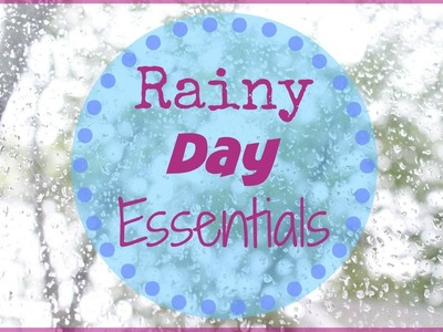 Rainy Day Essentials | Alexa's DIY Life
