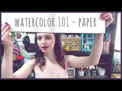 Watercolor 101 Materials - PAPER!
