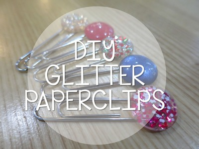 DIY Glitter Paperclips for Your Planner