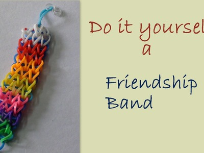 Do it yourself a friendship loom band