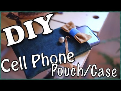 Easy DIY Cell Phone Case.Pouch