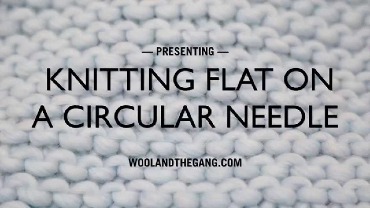 How to knit flat with a circular needle