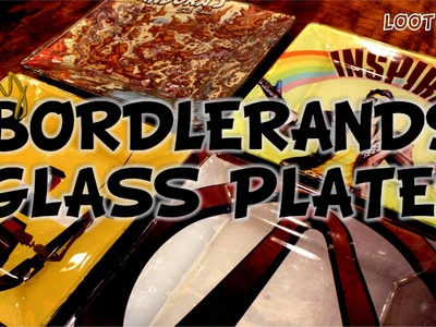 DIY BORDERLANDS GLASS PLATES! (#LootCraft - CYBER!)