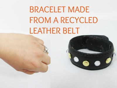 DIY BRACELET MADE FROM A RECYCLED LEATHER BELT