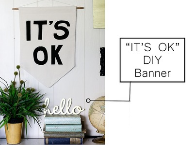 "DIY ""IT""S OK"" Banner"