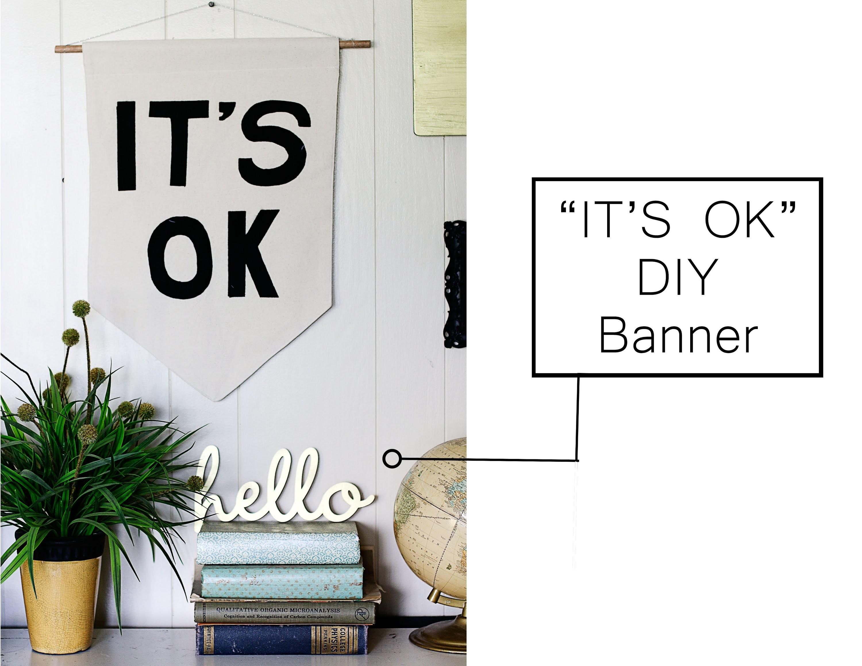 """DIY """"IT""""S OK"""" Banner"""