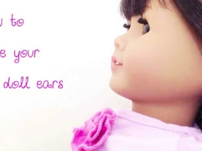 DIY Pierce Your AG Doll Ear