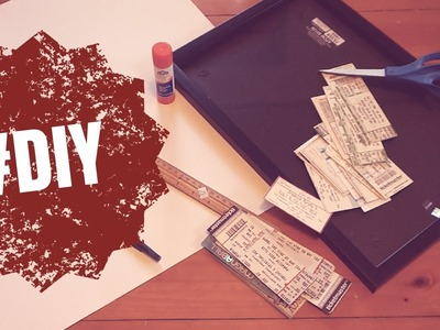 EASY DIY TICKET STUB COLLAGE - how-to