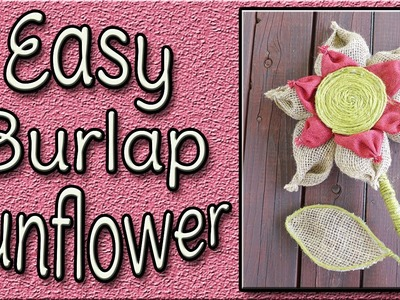 How To Make A Burlap Sunflower