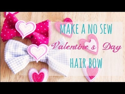 Make a NO Sew Valentine's Day Hair Bow!