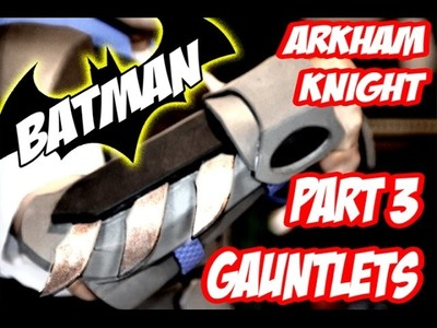 Batman Arkham Knight Armor How to DiY Costume Cosplay Part 3