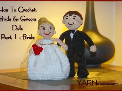Crochet Tutorial: Bride and Groom Dolls: Part 1: Bride