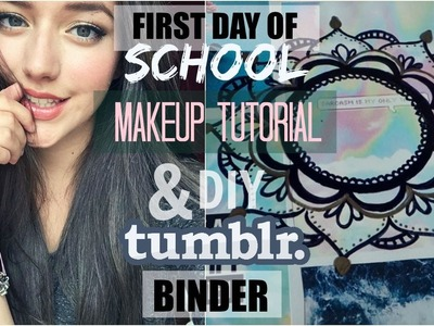 FIRST DAY OF SCHOOL MAKEUP TUTORIAL + DIY TUMBLR INSPIRED BINDER || 2015
