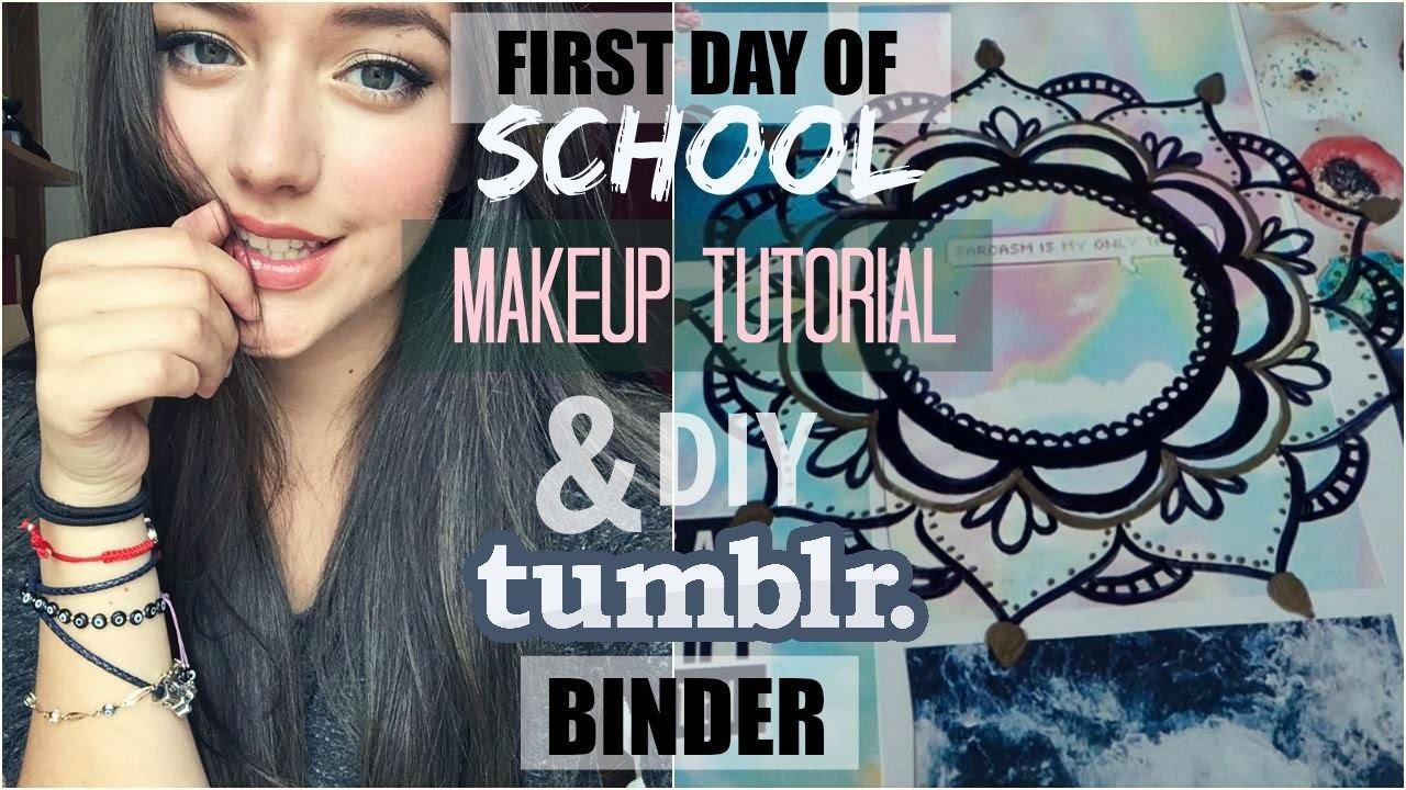 FIRST DAY OF SCHOOL MAKEUP TUTORIAL + DIY TUMBLR INSPIRED BINDER || 2015
