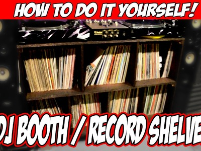 How to DiY DJ Booth & Record Self
