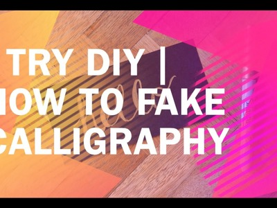 I Try DIY | How to Fake or Cheat Calligraphy