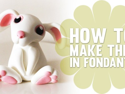Learn How to Make a cute Fondant (Easter) Bunny - Cake Decorating Tutorials