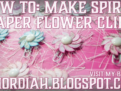 How To: Make Spiral Paper Flower Clips