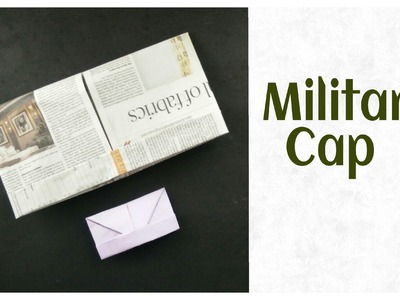 Origami Military Cap (Both A4 paper and News Paper)
