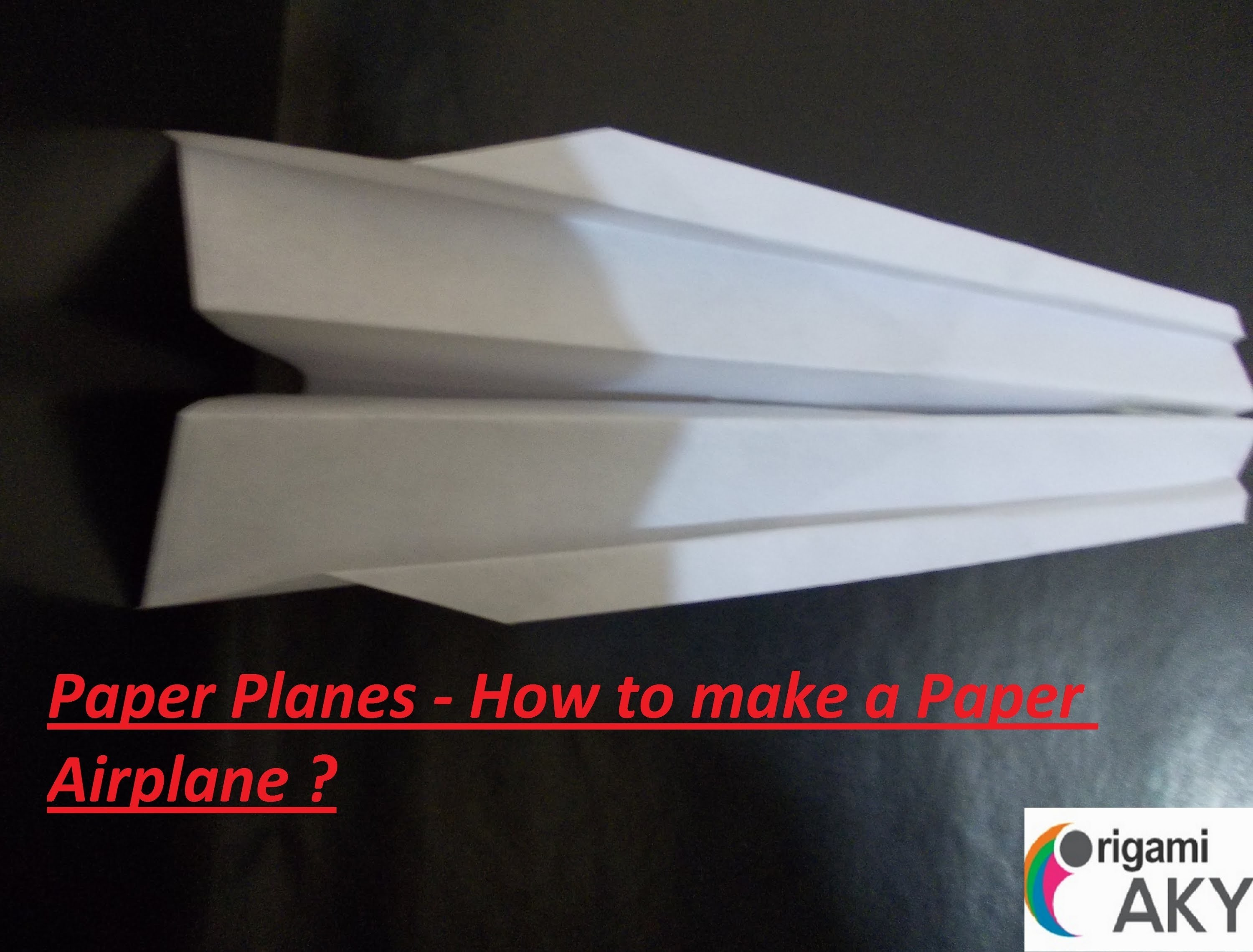 Paper Planes - How to make a Paper Airplane ? (1)