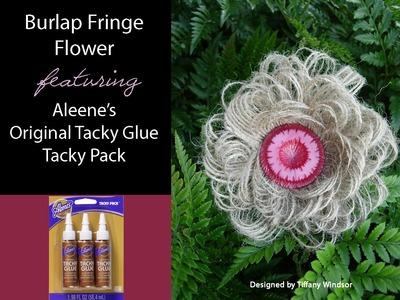 Burlap Fringe Flower featuring Aleene's Original Tacky Glue