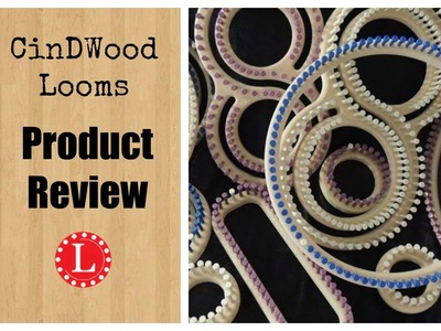 CinDwood Looms A Product Review - What's Good and What's Not so Good