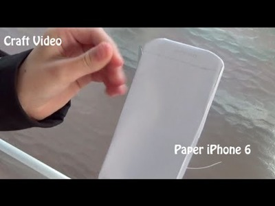 Craft Video 2- How To Make A Paper IPhone 6
