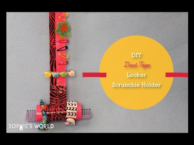 DIY Locker Scrunchie Holder|Sophie's World