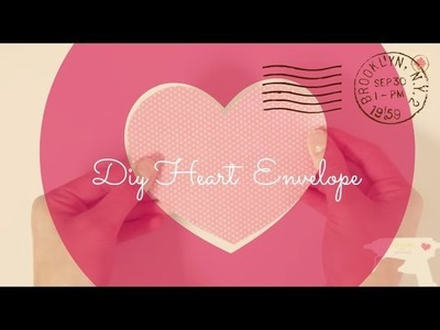 DIY: Valentine's Day Heart Envelope