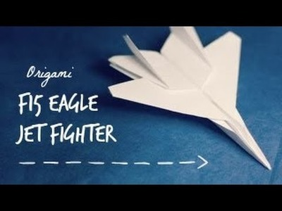 How to make an Origami Flying paper origami F-15 jet fighter