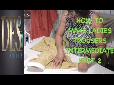 How to make ladies Trousers Intermediate Part 2