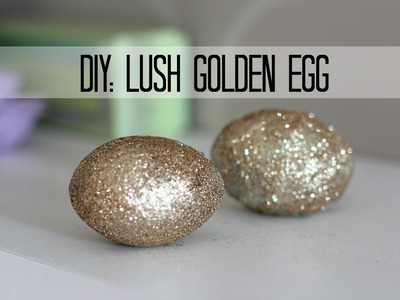 Lush DIY: GOLDEN EGG- bath melt and bath bomb in one ! + demo!