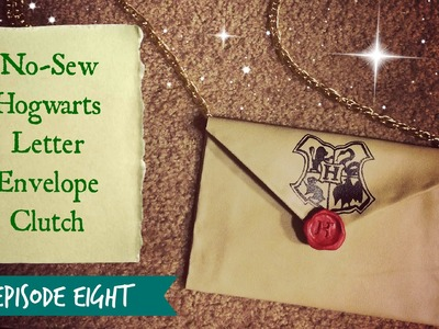 The Geek Guild Ep. 8 - No-Sew Hogwarts Letter Clutch