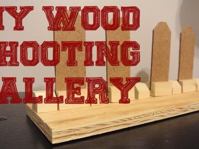 Wood shooting gallery - DIY Tutorial