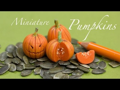 Miniature Pumpkins from Polymer Clay. Miniature Food Time Lapse Video