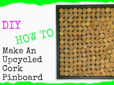 DIY: How To Make An Upcycled Cork Pinboard