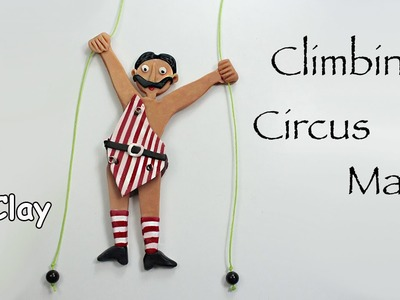How to make a Polymer clay Climbing Circus Man - Automata