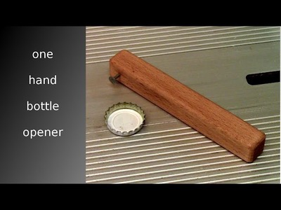 ☀ DIY one hand bottle opener