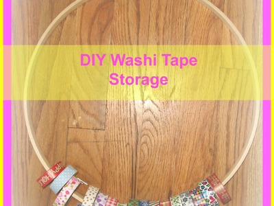 How to organize and store Washi Tape. DIY Washi Tape Storage Ideas