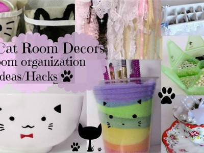 DIY Cat Room Decors and 7 Room organization Ideas.Hacks