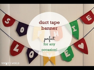 Duct Tape Banner|Sophie's World