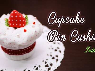 How to make Strawberry Cupcake Pincushion - Cute and easy!