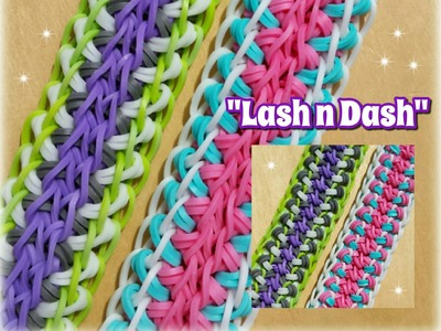 "My New "" Lash n Dash"" Rainbow Loom Bracelet. How to Tutorial"